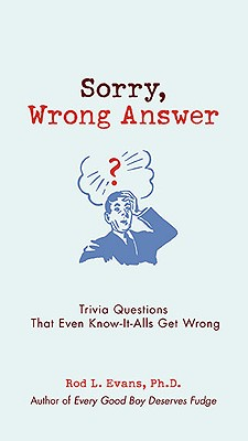 Sorry, Wrong Answer By Evans, Rod L.